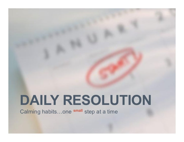 DAILY RESOLUTIONCalming habits…one small step at a time