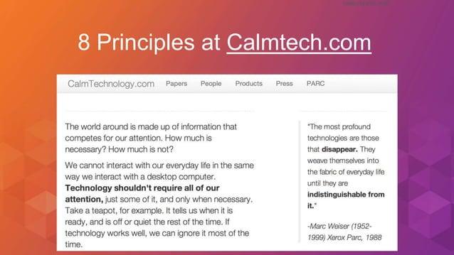 caseorganic.com caseorganic.com More at calmtechnology.com! 8 Principles at Calmtech.com