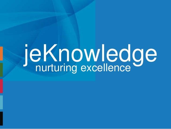 jeKnowledge nurturing excellence