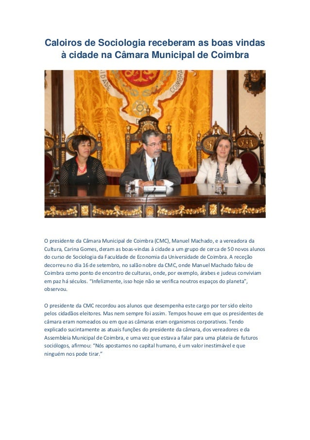Caloiros de Sociologia receberam as boas vindas à cidade na Câmara Municipal de Coimbra  O presidente da Câmara Municipal ...