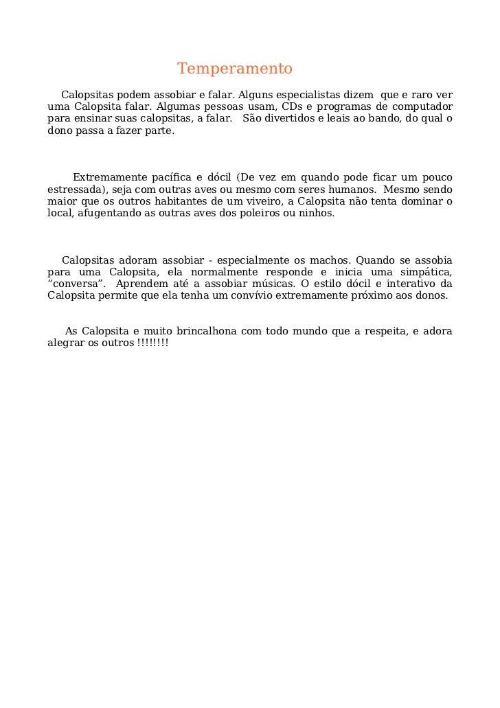 Bibliografia           Sites       . Calopsita mansa <http://calopsitasmansas.vila.bol.com.br/>     . Animais raros <http:...