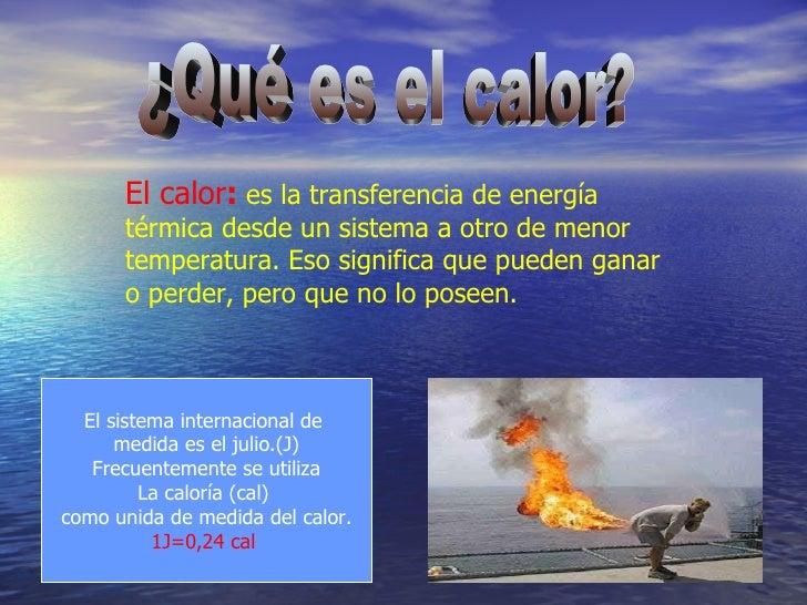 Resultado de imagen para Calor, transferencia de calor y procesos térmicos: dilatación y formas de propagación.