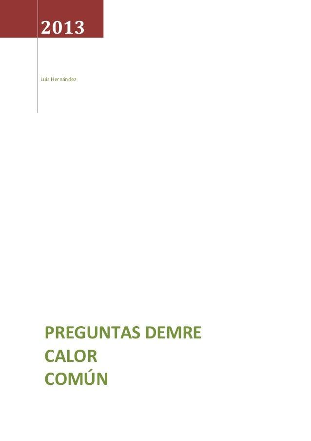 2013 Luis Hernández  PREGUNTAS DEMRE CALOR COMÚN
