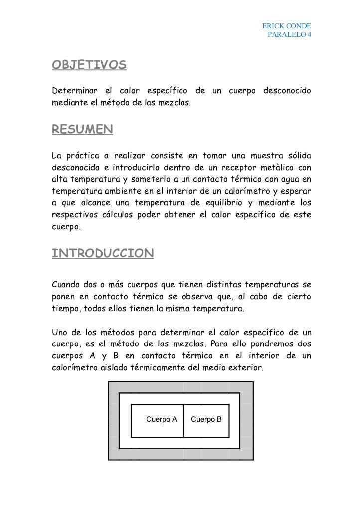 ERICK CONDE                                                     PARALELO 4    OBJETIVOS  Determinar el calor específico de...