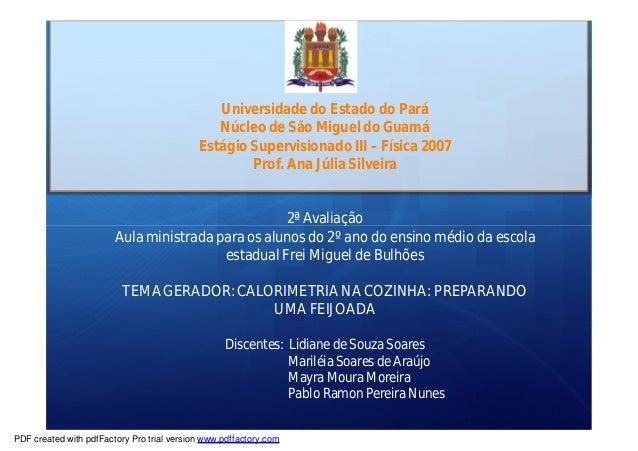 Universidade do Estado do Pará  Núcleo de São Miguel do Guamá  Estágio Supervisionado III – Física 2007  Prof. Ana Júlia S...