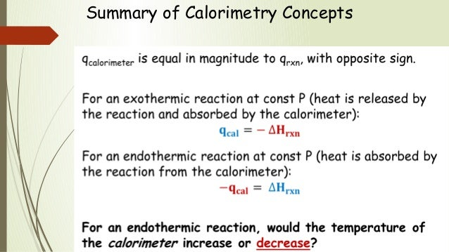 calorimetry experiment However, many chemical reactions, such as combustion reactions, do not take  place in  so, there is no need for a chemist to perform calorimetry on a  particular.