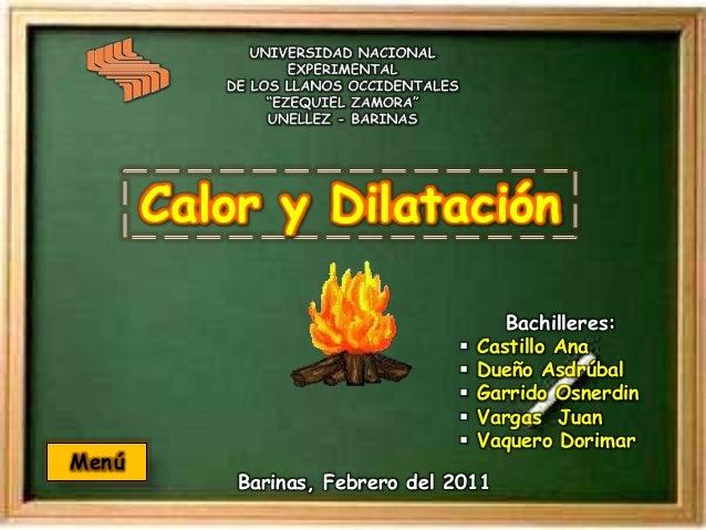 Calor y Dilatación                                       Bachilleres:                                   Castillo Ana     ...