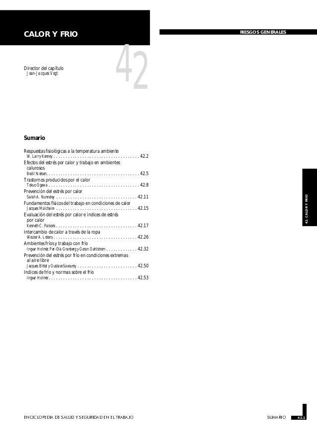 ENCICLOPEDIA DE SALUD Y SEGURIDAD EN EL TRABAJO 42.1 SUMARIO 42.1 42.CALORYFRIO CALOR Y FRIO RIESGOS GENERALES Director de...