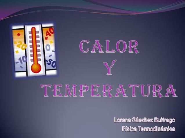 El calor es una cantidad de energía y es una expresión  del movimiento de las moléculas que componen un                   ...