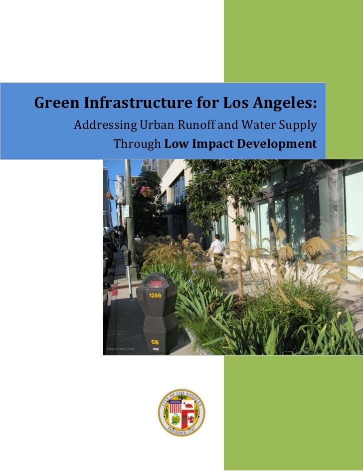GreenInfrastructureforLosAngeles:     AddressingUrbanRunoffandWaterSupply           ThroughLowImpactDevelo...