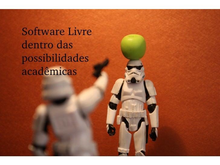 Software Livre dentro das possibilidades acadêmicas