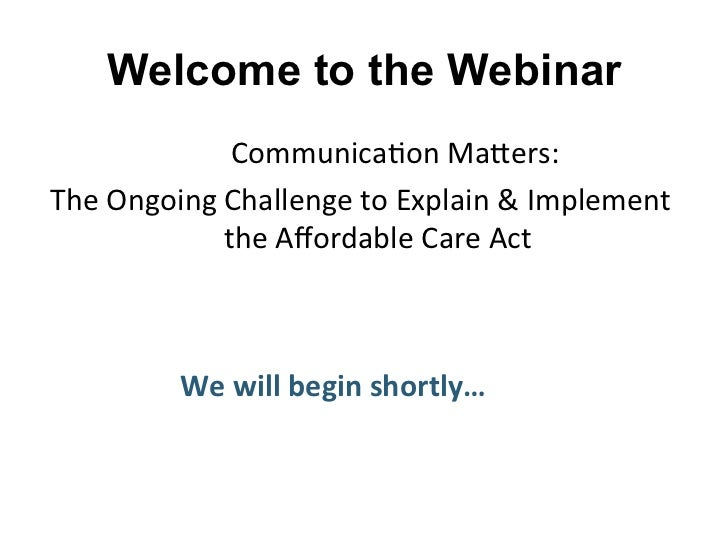 Welcome to the Webinar                   Communica*on Ma,ers:          The Ongoing Challenge to Explain ...