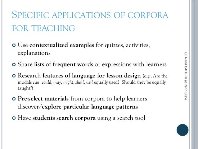 SPECIFIC APPLICATIONS OF CORPORA FOR TEACHING  Use contextualized examples for quizzes, activities, explanations  Share ...