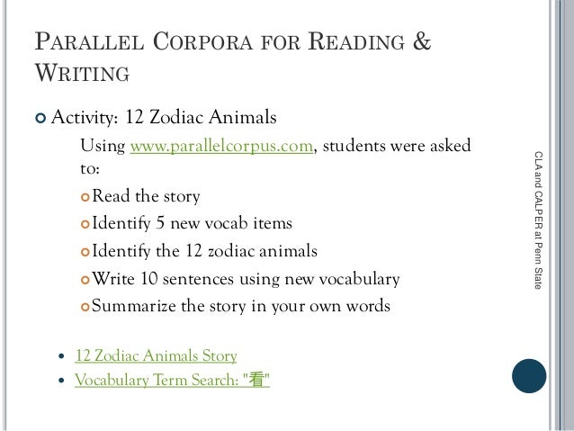 PARALLEL CORPORA FOR READING & WRITING  Activity: 12 Zodiac Animals Using www.parallelcorpus.com, students were asked to:...