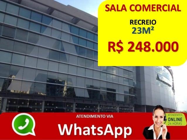 SALA COMERCIAL RECREIO 23M² R$ 248.000