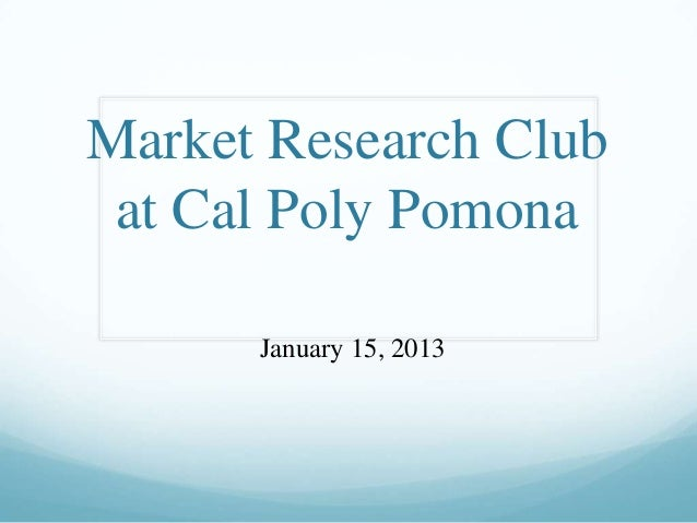 Market Research Club at Cal Poly Pomona      January 15, 2013