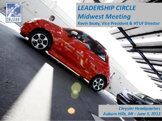 LEADERSHIP CIRCLEMidwest MeetingKevin Beaty, Vice President & HTUF DirectorChrysler HeadquartersAuburn Hills, MI – June 5,...