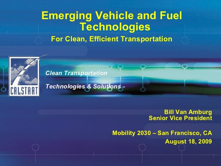 Emerging Vehicle and Fuel Technologies For Clean, Efficient Transportation Clean Transportation  Technologies & Solutions ...