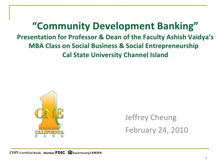 """ Community Development Banking"" Presentation for Professor & Dean of the Faculty Ashish Vaidya's MBA Class on Social Busi..."