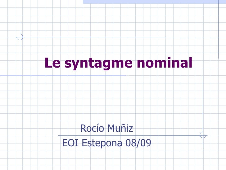 Le syntagme nominal Rocío Muñiz EOI Estepona 08/09