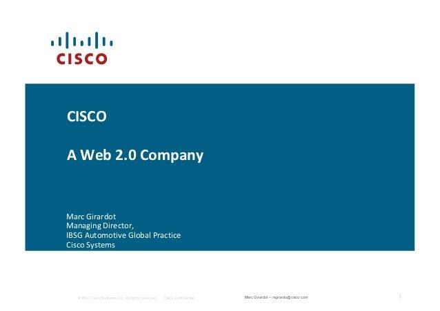 © 2007 Cisco Systems, Inc. All rights reserved. Cisco Confidential 1Marc Girardot – mgirardo@cisco.com ^ĂŶ :ŽƐĞ ďLJ dĞůĞWƌĞ...