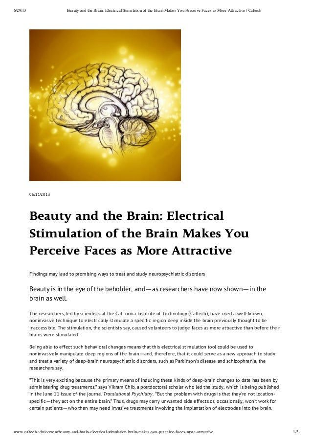 6/29/13 Beauty and the Brain: Electrical Stimulation of the Brain Makes You Perceive Faces as More Attractive   Caltech ww...