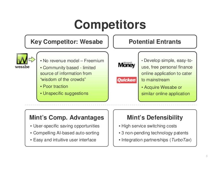Competitors Key Competitor: Wesabe                      Potential Entrants       • No revenue model – Freemium            ...