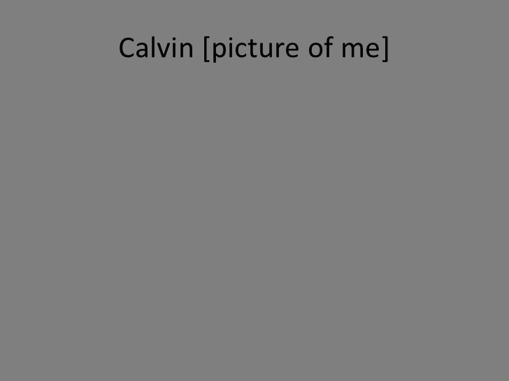 Calvin [picture of me]