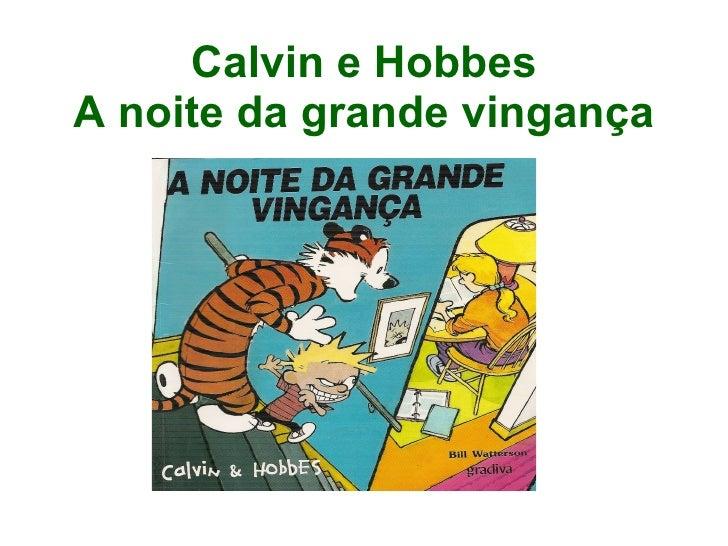 Calvin e Hobbes A noite da grande vingança