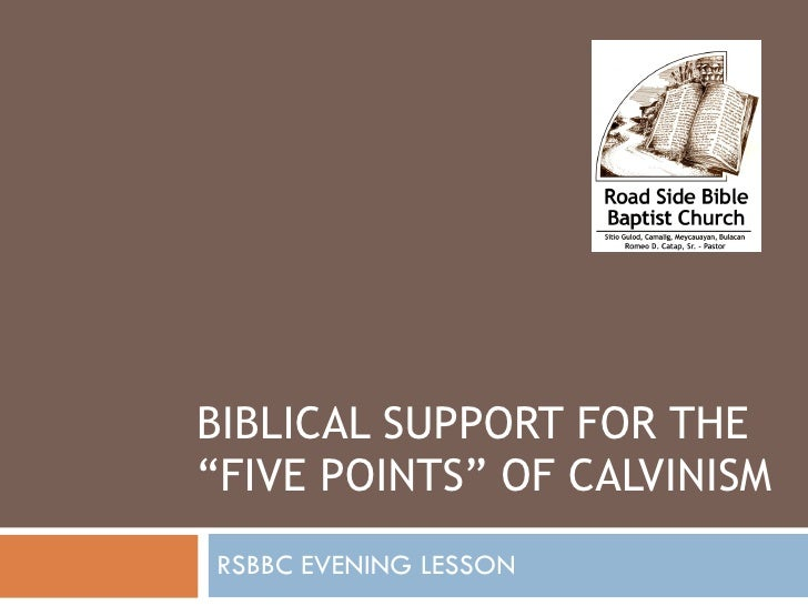 """BIBLICAL SUPPORT FOR THE """"FIVE POINTS"""" OF CALVINISM RSBBC EVENING LESSON"""