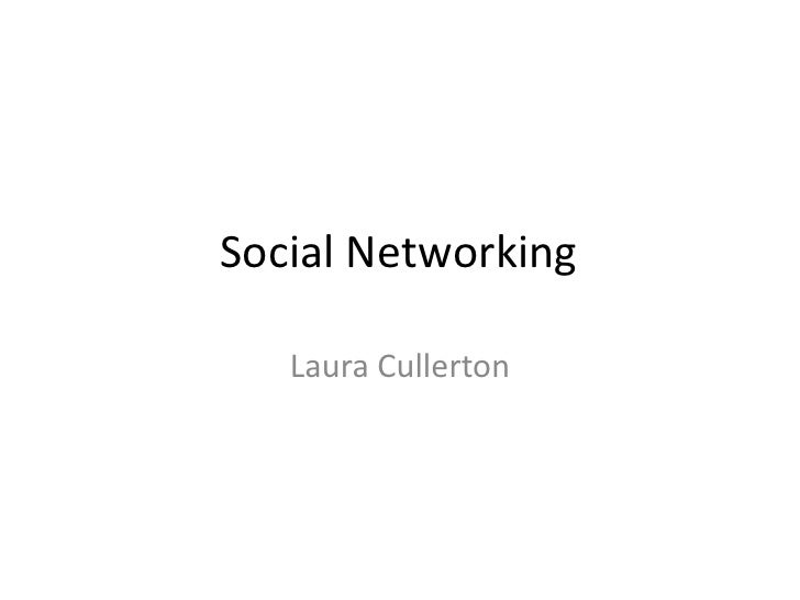 Social Networking     Laura Cullerton