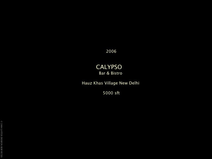 2006 CALYPSO   Bar & Bistro  Hauz Khas Village New Delhi  5000 sft