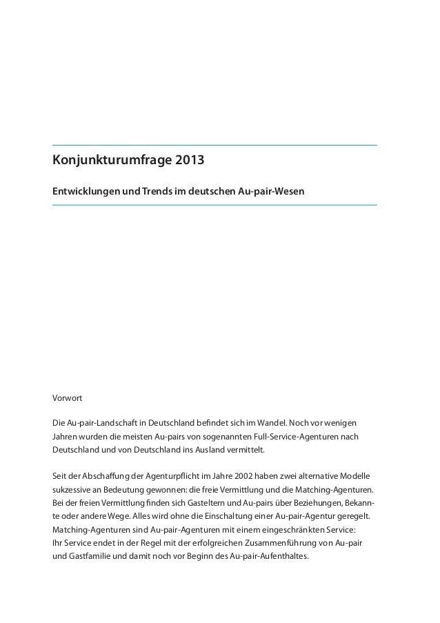Konjunkturumfrage 2013 Entwicklungen und Trends im deutschen Au-pair-Wesen Vorwort Die Au-pair-Landschaft in Deutschland b...