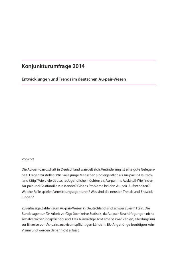 Konjunkturumfrage 2014 Entwicklungen und Trends im deutschen Au-pair-Wesen Vorwort Die Au-pair-Landschaft in Deutschland w...