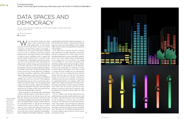 41www.thersa.org40 RSA Journal Issue 2 2019 AI DATA SPACES AND DEMOCRACY As our cities become increasingly 'smart', are we...