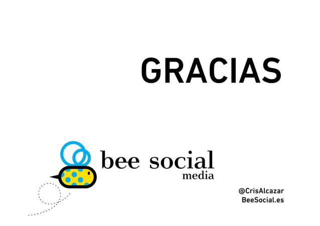 GRACIAS    @CrisAlcazar    BeeSocial.es