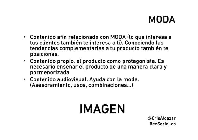 MODA• Contenido afín relacionado con MODA (lo que interesa a   tus clientes también te interesa a ti). Conociendo las   t...