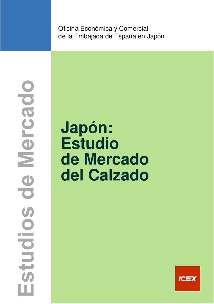 Oficina Económica y Comercial         de la Embajada de España en Japón          Japón:          Estudio          de Merca...