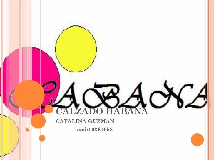 CALZADO HABANACATALINA GUZMAN     cod:10361058