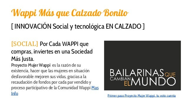 Wappi Más que Calzado Bonito [ INNOVACIÓN Social y tecnológica EN CALZADO ] [SOCIAL] Por Cada WAPPI que compras, inviertes...