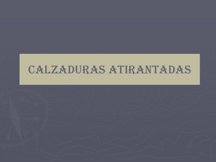 CALZADURAS ATIRANTADAS
