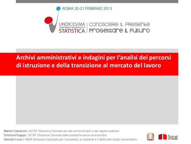 Archivi amministrativi e indagini per l'analisi dei percorsi          di istruzione e della transizione al mercato del lav...
