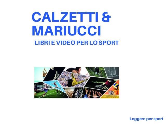 CALZETTI & MARIUCCI LIBRI E VIDEO PER LO SPORT Leggere per sport