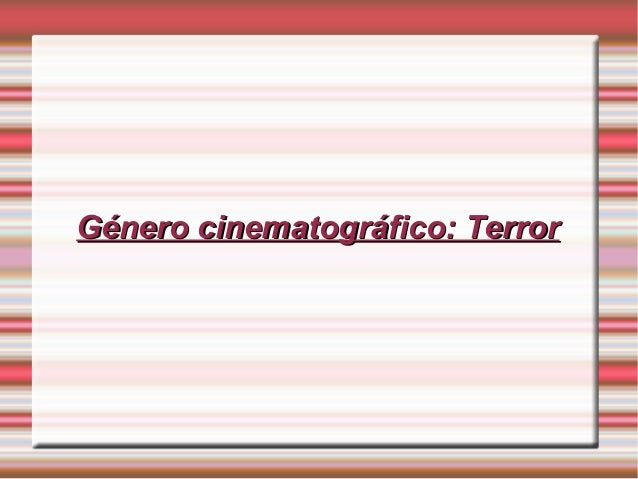 Género cinematográfico: TerrorGénero cinematográfico: Terror