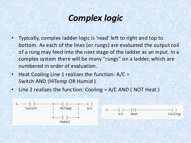 17  complex logic • typically, complex ladder