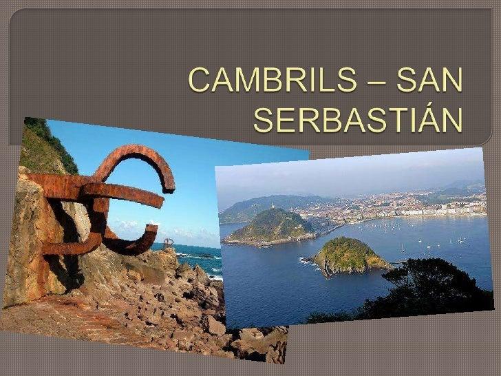 CAMBRILS – SAN SERBASTIÁN<br />
