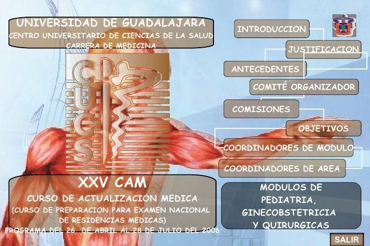 UNIVERSIDAD DE GUADALAJARA CENTRO UNIVERSITARIO DE CIENCIAS DE LA SALUD CARRERA DE MEDICINA XXV CAM CURSO DE ACTUALIZACION...