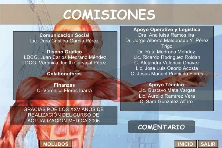 COMISIONES   INICIO SALIR MOLUDOS Comunicación Social  Lic. Dora Cristina García Pérez  Diseño Gráfico   LDCG. Juan Carlos...