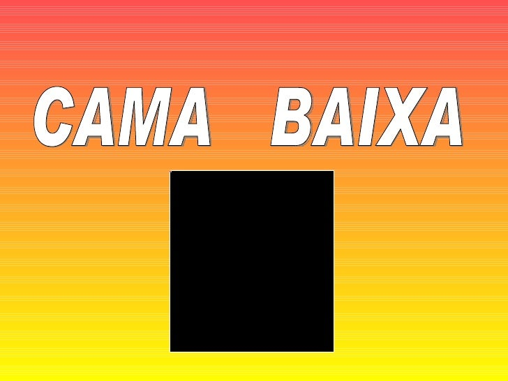 CAMA  BAIXA