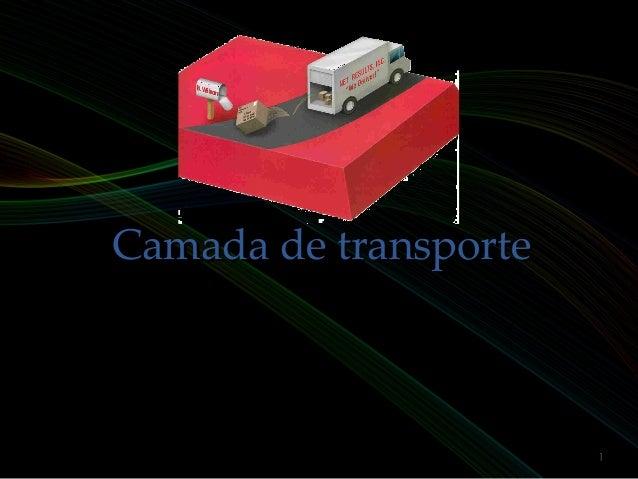 Camada de transporteCamada de transporte 1